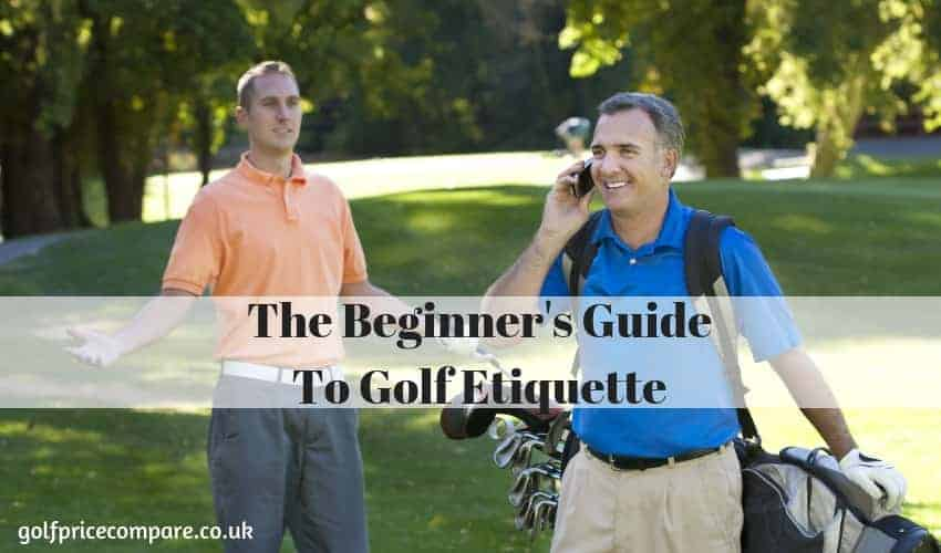 THE BEGINNER'S GUIDE TO GOLF ETIQUETTE